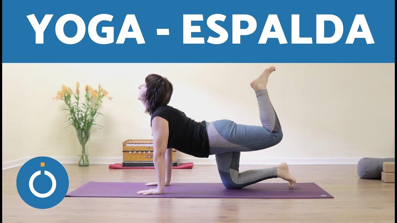 Yoga Para La Columna Vertebral Yoga Espalda Sana Youtube