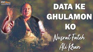Data Ke Ghulamon Ko | Nusrat Fateh Ali Khan Songs | Songs Ghazhals And Qawwalis