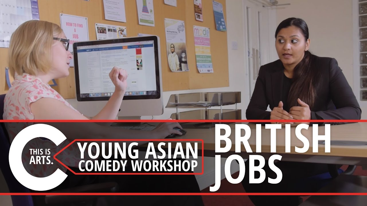 BRITISH JOBS FOR WHITE PEOPLE | YOUNG ASIAN COMEDY WORKSHOP