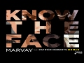 Marvay feat. Patrice Roberts - Know The Face (Remix)