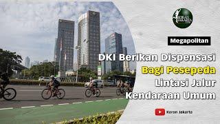 DKI Berikan Dispensasi Bagi Pesepeda Lintasi Jalur Kendaraan Umum