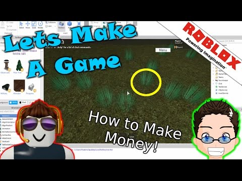 Roblox - Lets Make A Game - How to make money!