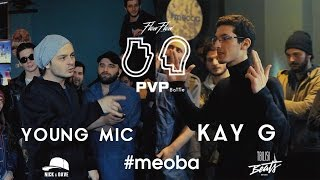 PVP: YOUNG MIC vs KAY G (1/4)