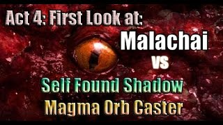 Path of Exile Act 4: 1st Look at Malachai on Self Found Magma Orb on Hardcore!