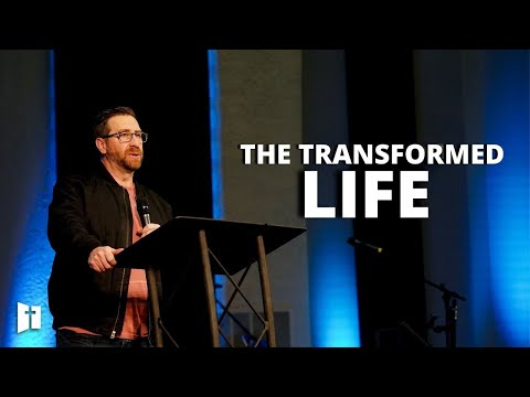 The Transformed Life | Pastor Matt Holcomb