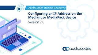 Configuring an IP Address on the Mediant or MediaPack device - Version 7.0