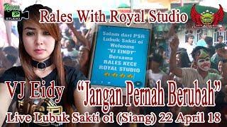 Jangan Pernah Berubah RALES Live Lubuk Sakti oi Siang 22 04 18 By Royal Studio