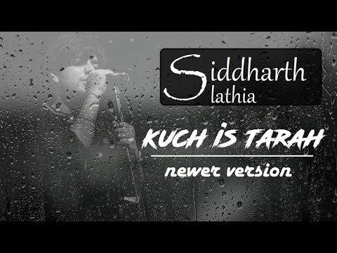 kush-is-tarah---unplugged-|-special-surprise-cover-|-siddharth-slathia-|-atif-aslam