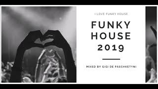 The Best Funky House Mix 2019 / Mixed by Gigi de Paschketyni - Session19 + TRACKLIST