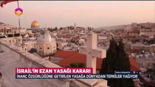 İsrail in Ezan Yasağına İslam Dünyasından Sert Tepki