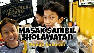 AJIB!!! MASAK KEBAB SAMBIL SHOLAWATAN ( KEBAB BABARAFI )