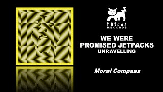 We Were Promised Jetpacks - Moral Compass [Unravelling]
