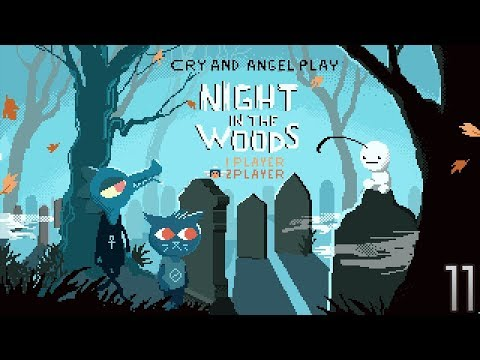 Cry Plays: Night in the Woods [P11]