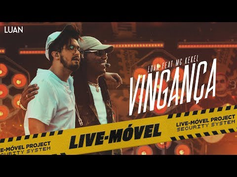 Luan Santana | Vingan莽a ft Mc Kekel (Video Oficial) - Live-M贸vel