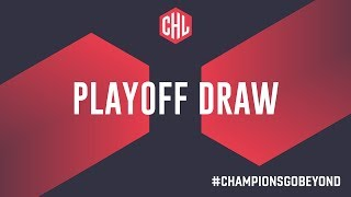 CHL Playoff Draw 2018/19