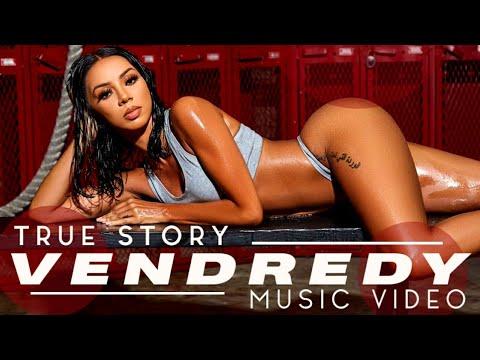 True Story — Vendredi (MUSIC VIDEO)