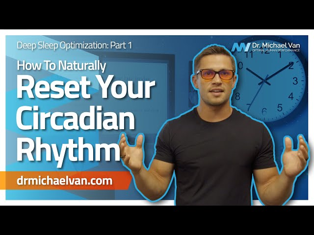 How to Reset Your Circadian Rhythm Naturally (Deep Sleep Optimization Series, Part 1) [2019]