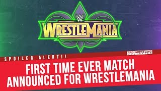 BREAKING NEWS: First Time Ever Match Announced For WrestleMania