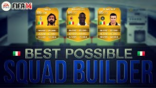 THE BEST POSSIBLE ITALY TEAM w/ Balotelli and Pirlo | FIFA 14 Ultimate Team Squad Builder
