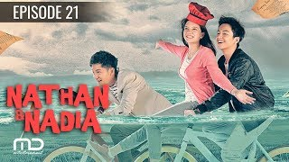 Video Nathan & Nadia - Episode 21   Terakhir download MP3, 3GP, MP4, WEBM, AVI, FLV September 2019