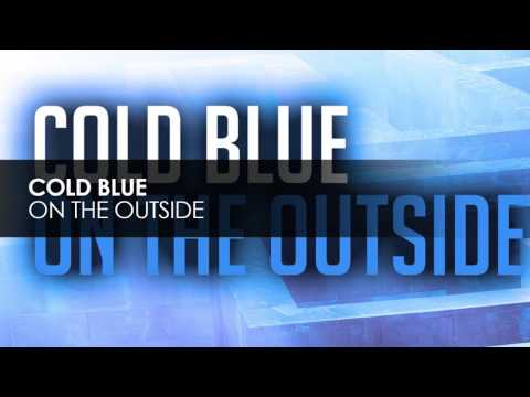 Cold Blue - On The Outside [Subculture]