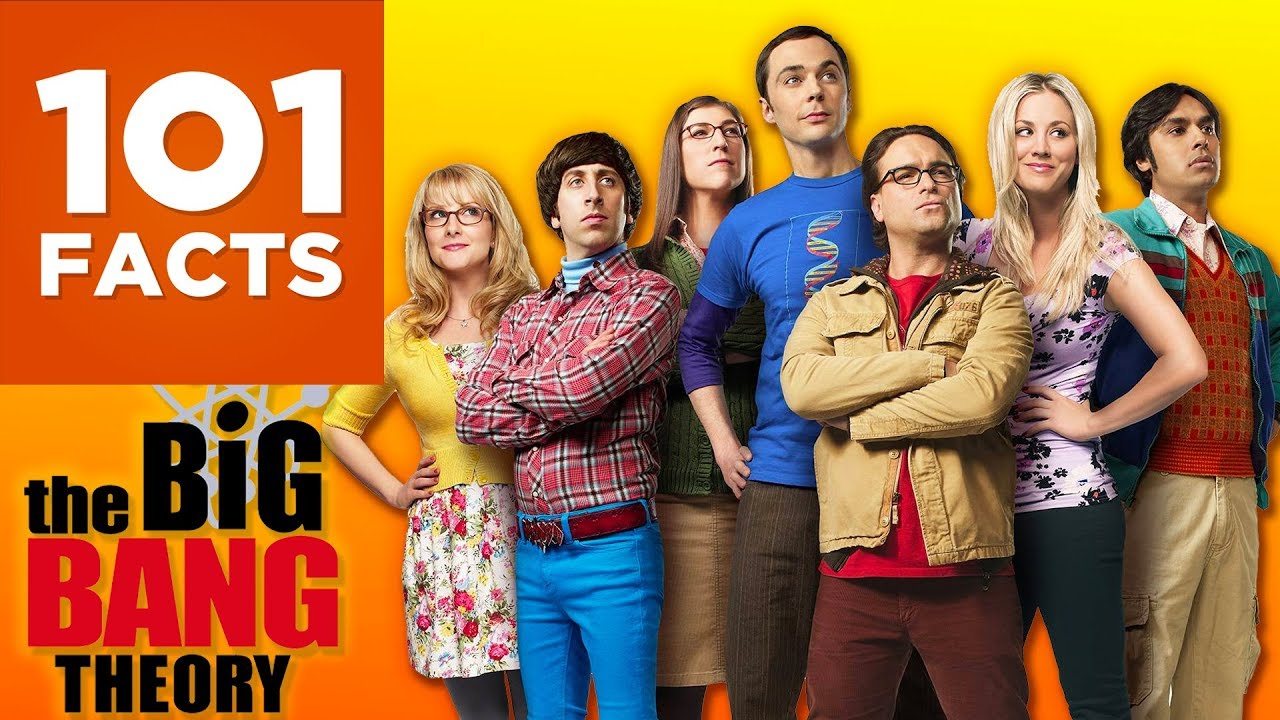 101 Facts About The Big Bang Theory
