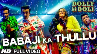 'Babaji Ka Thullu' FULL VIDEO Song | Dolly Ki Doli | T-series