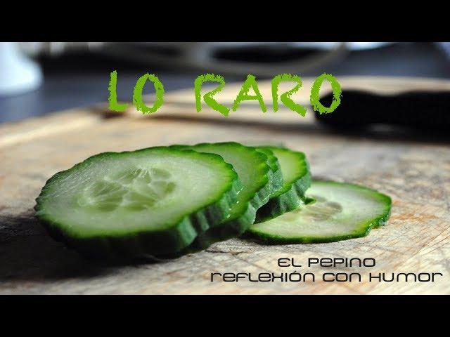 LO RARO    EL PEPINO 1x01