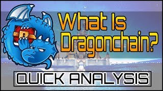 Dragonchain Explained Fast! Quick 10 Minute Analysis!