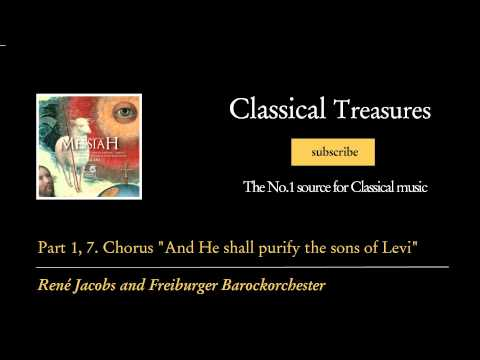 "George Frideric Handel - Part 1, 7. Chorus ""And He shall purify the sons of Levi"""
