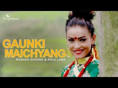 Gaunki Maichyang - Roshan Ghising and Anju Lama | New Nepali Tamang Selo Pop Song 2017