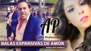 Balas Expansivas de Amor - Banda Alta Potencia ( Video Oficial FULL HD )