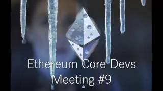 Ethereum Core Devs Meeting #9 [1/26/2017]