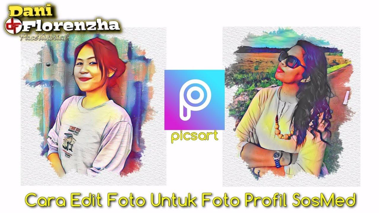 PicsArt Tutorial 💥 Cara Edit Foto Untuk Profil Sosial ...
