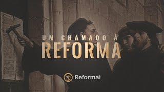 Um chamado à Reforma  |  Reformai