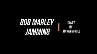 Rasta Miguel - Bob Marley Jamming (Cover)