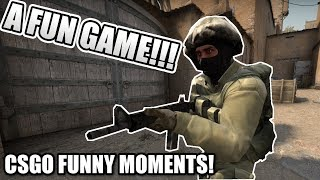 CSGO - A FUN GAME!!!/Funny Moments!