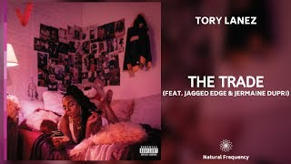 Tory Lanez - The Trade (Feat. Jagged Edge & Jermaine Dupri) • 432Hz