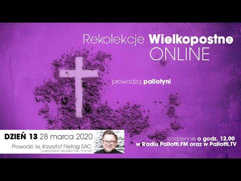 Rekolekcje Wielkopostne ONLINE - dzień 13 (28 marca 2020)