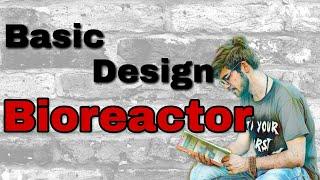 Basic design of bioreactor