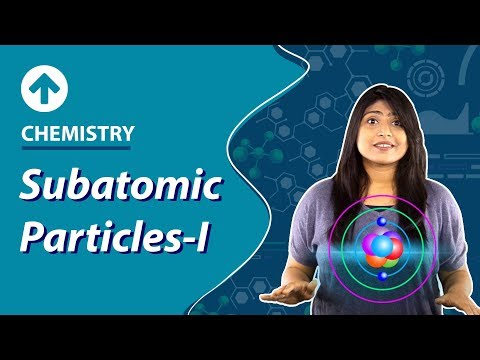 Subatomic Particles-I | Structure of Atom | Chemistry | Class 9