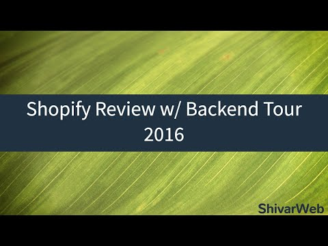 Shopify Backend Review & Tour 2016 - YouTube
