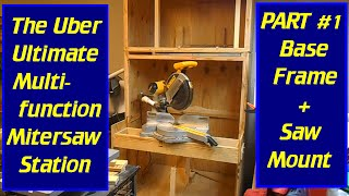 Diy Ultimate Uber Multi-function Mitersaw Stand - Part #1
