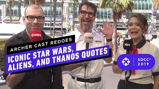 Archer Cast Redoes Iconic Star Wars, Aliens, and Thanos Quotes - Comic Con 2019