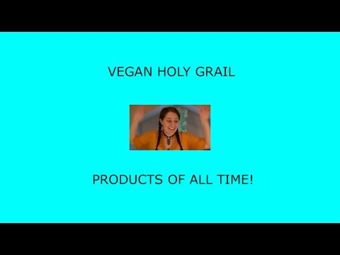 VEGAN HOLY GRAIL PRODUCTS OF ALL TIME!