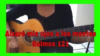 Salmo 121 Alzaré mis ojos a los montes -  Cover guitarra