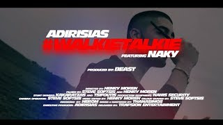ADIRISIAS - WalkieTalkie ft. Naky (Official Video){prod. by Beast}