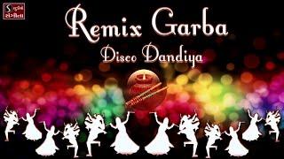 REMIX GARBA - NONSTOP - DJ DISCO DANDIYA SONGS - FUSION GARBA MIX