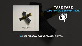 Lupe Fiasco & Soundtrakk - TAPE TAPE (FULL EP)