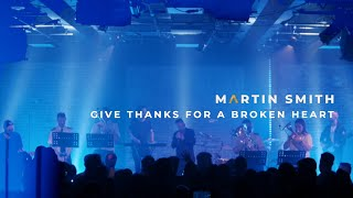 Martin Smith - Give Thanks For A Broken Heart (Official Live Video)
